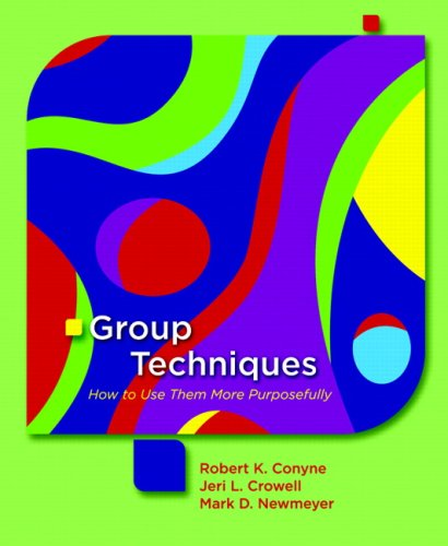 Group Techniques How to Use Them More Purposefully  2008 9780131149885 Front Cover