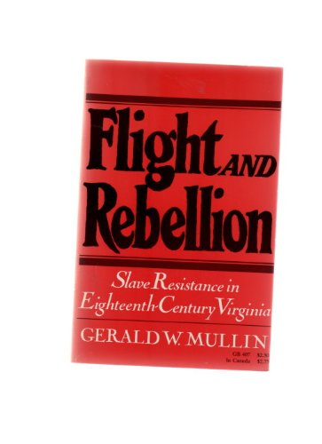 Flight and Rebellion Slave Resistance in Eighteenth-Century Virginia Reprint  9780195017885 Front Cover