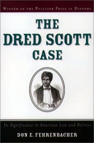 Dred Scott Case Its Significance in American Law and Politics  2001 9780195145885 Front Cover