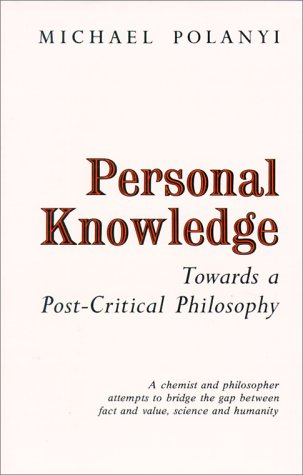 Personal Knowledge Towards a Post-Critical Philosophy  1958 (Reprint) edition cover