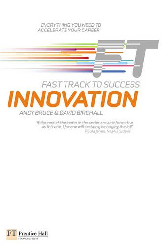 Innovation Fast Track to Success  2009 9780273719885 Front Cover