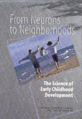 From Neurons to Neighborhoods The Science of Early Childhood Development  2000 edition cover