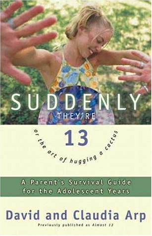 Suddenly They're 13 Parent's Survival Guide for the Adolescent Years 13th 1999 (Revised) 9780310227885 Front Cover