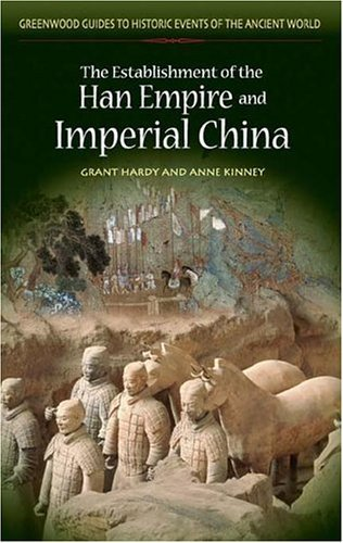 Establishment of the Han Empire and Imperial China   2005 9780313325885 Front Cover