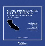 Civil Procedure in California 2014: State and Federal: Supplemental Materials for Use With All Civil Procedure Casebooks  2014 edition cover