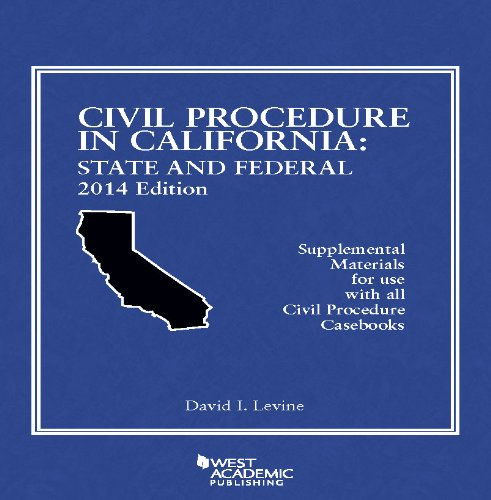 Civil Procedure in California 2014: State and Federal: Supplemental Materials for Use With All Civil Procedure Casebooks  2014 9780314290885 Front Cover