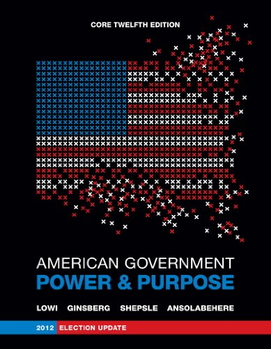 American Government: Power and Purpose 12th 2013 edition cover