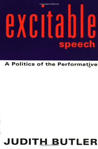 Excitable Speech A Politics of the Performative  1997 edition cover