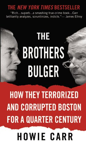 Brothers Bulger How They Terrorized and Corrupted Boston for a Quarter Century  2007 edition cover