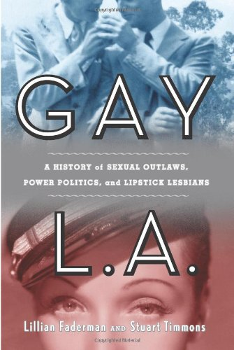 Gay L. A. A History of Sexual Outlaws, Power Politics, and Lipstick Lesbians  2006 edition cover