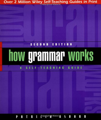 How Grammar Works A Self-Teaching Guide 2nd 1999 (Revised) edition cover
