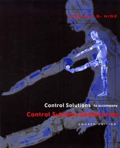 Control Systems Engineering, JustAsk! Control Solutions Companion  4th 2004 (Revised) 9780471483885 Front Cover