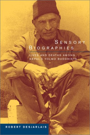 Sensory Biographies Lives and Deaths among Nepal's Yolmo Buddhists  2003 edition cover