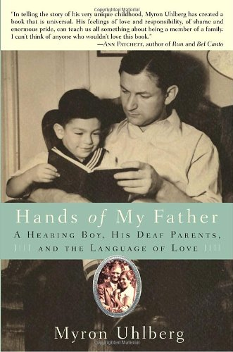 Hands of My Father A Hearing Boy, His Deaf Parents, and the Language of Love  2009 edition cover