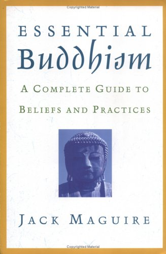 Essential Buddhism A Complete Guide to Beliefs and Practices  2001 edition cover