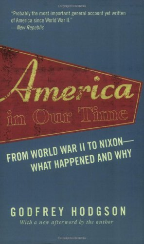 America in Our Time From World War II to Nixon--What Happened and Why  2006 (Revised) edition cover