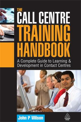 Call Centre Training Handbook A Complete Guide to Learning and Development in Contact Centres  2009 (Handbook (Instructor's)) 9780749450885 Front Cover
