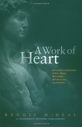 Work of Heart Understanding How God Shapes Spiritual Leaders  2000 edition cover