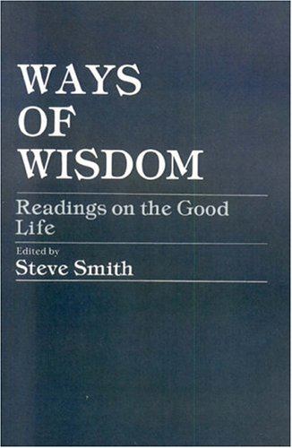 Ways of Wisdom Readings on the Good Life  1983 edition cover