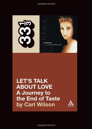Celine Dion's Let's Talk about Love A Journey to the End of Taste  2007 edition cover