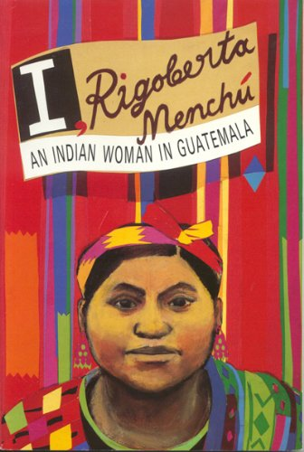 I, Rigoberta Mench� An Indian Woman in Guatemala  1984 edition cover