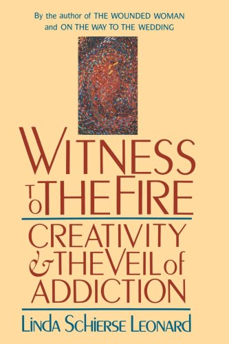 Witness to the Fire Creativity and the Veil of Addiction  2001 (Reprint) edition cover