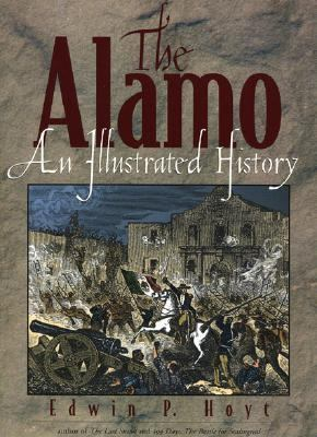 Alamo An Illustrated History  2003 9780878332885 Front Cover
