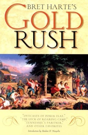 """Bret Harte's Gold Rush : """"Outcasts of Poker Flat,"""" """" The Luck of Roaring Camp,"""" """"Tennessee's Partner,"""" and Other Favorites 1st edition cover"""
