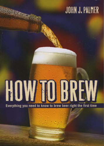 How to Brew Everything You Need to Know to Brew Beer Right the First Time 3rd 2006 edition cover