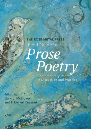 Rose Metal Press Field Guide to Prose Poetry Contemporary Poets in Discussion and Practice  2010 edition cover