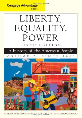 Liberty, Equality, Power A History of the American People - Since 1863 6th 2012 edition cover