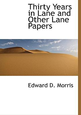 Thirty Years in Lane and Other Lane Papers N/A edition cover