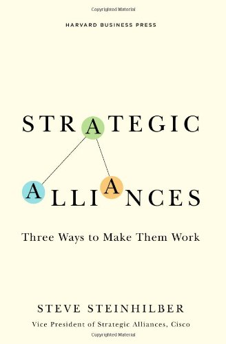 Strategic Alliances Three Ways to Make Them Work  2008 edition cover