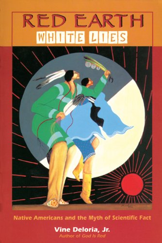 Red Earth, White Lies Native Americans and the Myth of Scientific Fact  1998 (Reprint) edition cover