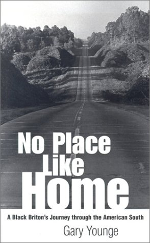 No Place Like Home A Black Briton's Journey Through the American South  2002 edition cover