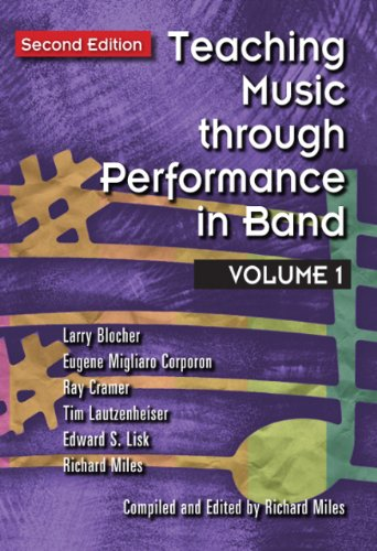 Teaching Music Through Performance in Band:  2010 9781579997885 Front Cover