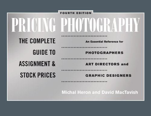 Pricing Photography The Complete Guide to Assignment and Stock Prices 4th 2012 edition cover