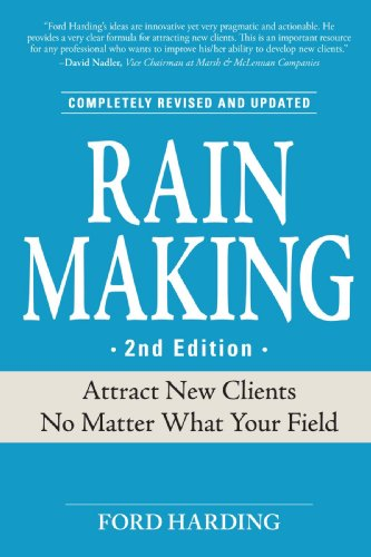 Rain Making Attract New Clients No Matter What Your Field 2nd 2008 (Revised) edition cover