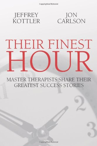 Their Finest Hour Master Therapists Share Their Great Success Stories  2008 9781845900885 Front Cover