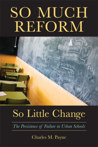So Much Reform, So Little Change The Persistence of Failure in Urban Schools  2008 edition cover