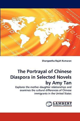 Portrayal of Chinese Diaspora in Selected Novels by Amy Tan N/A 9783838320885 Front Cover