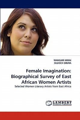 Female Imagination Biographical Survey of East African Women Artists N/A 9783838391885 Front Cover