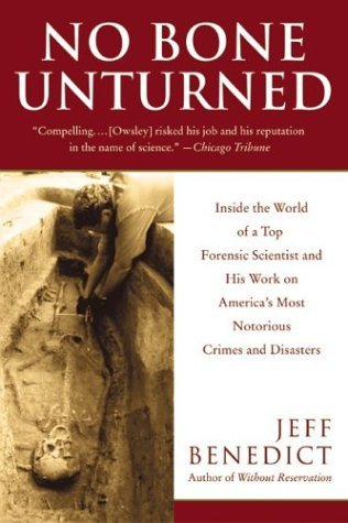 No Bone Unturned Inside the World of a Top Forensic Scientist and His Work on America's Most Notorious Crimes and Disasters N/A 9780060958886 Front Cover