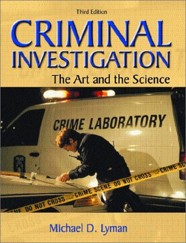 Criminal Investigation The Art and the Science 3rd 2002 edition cover