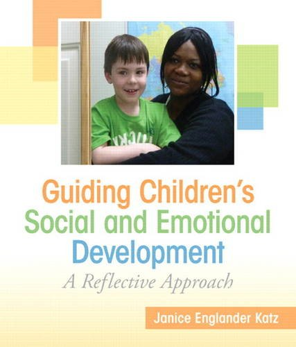 Guiding Children's Social and Emotional Development A Reflective Approach  2014 9780137070886 Front Cover