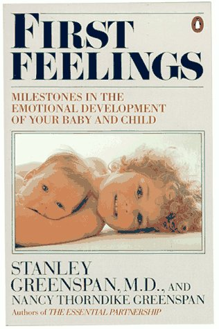 First Feelings Milestones in the Emotional Development of Your Baby and Child N/A edition cover