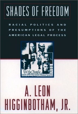 Shades of Freedom Racial Politics and Presumptions of the American Legal Process  1998 (Reprint) edition cover