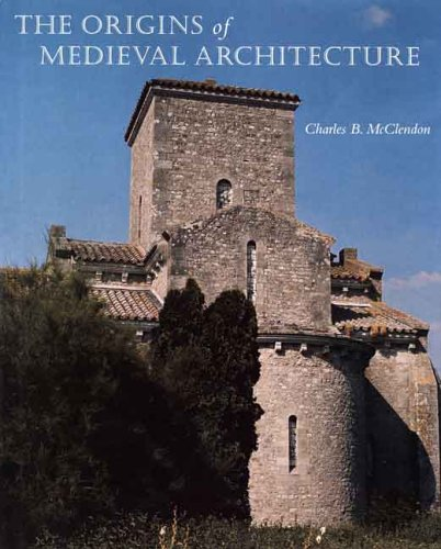 Origins of Medieval Architecture Building in Europe, A. D. 600-900  2005 9780300106886 Front Cover