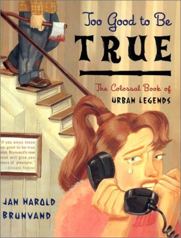 Too Good to Be True The Colossal Book of Urban Legends  2001 (Reprint) edition cover