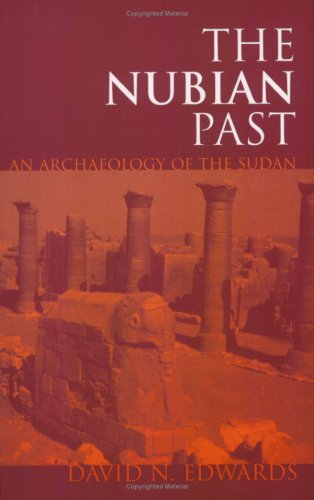 Nubian Past An Archaeology of the Sudan  2004 edition cover